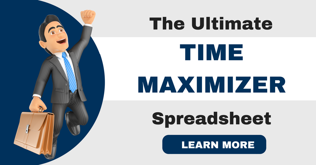 Get Your TIME MAXIMIZER Spreadsheet.